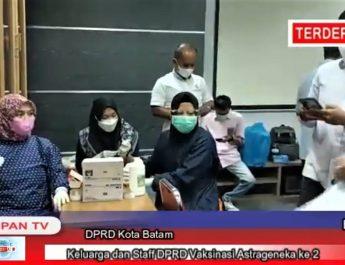 VIDEO | Staf dan Keluarga DPRD Kota Batam  Vaksinasi Astrazeneca Tahap 2